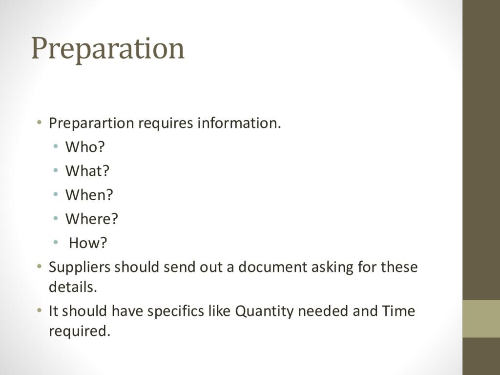Preparation • Preparartion requires information...