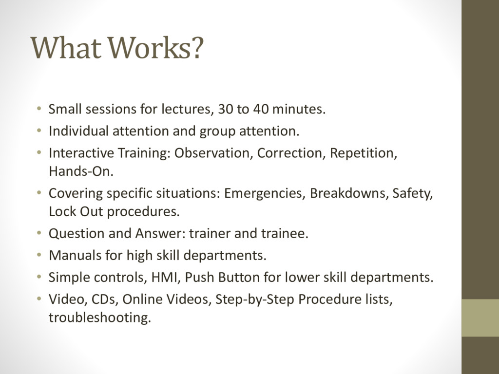 What Works? • Small sessions for lectures, 30 t...