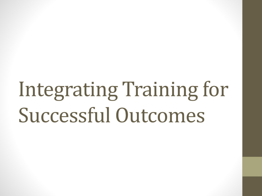 Integrating Training for Successful Outcomes