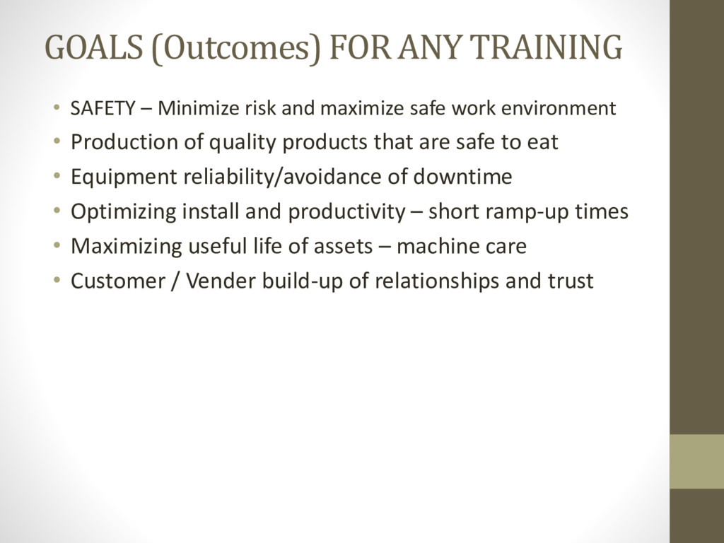 GOALS (Outcomes) FOR ANY TRAINING • SAFETY – Mi...