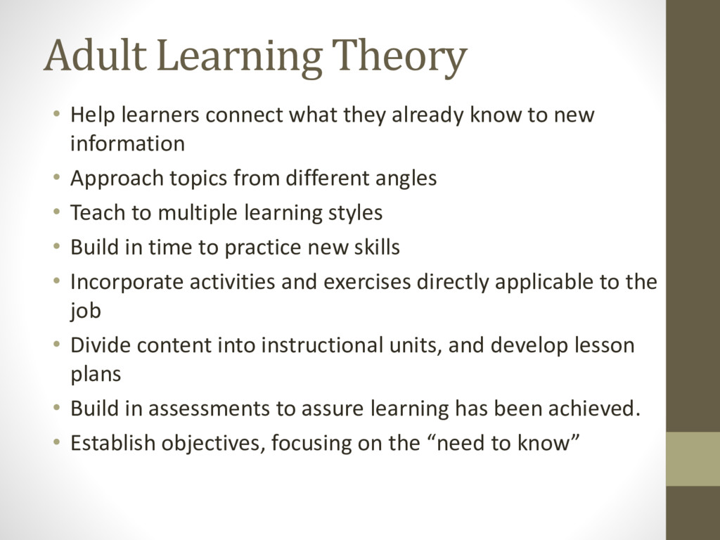 Adult Learning Theory • Help learners connect w...