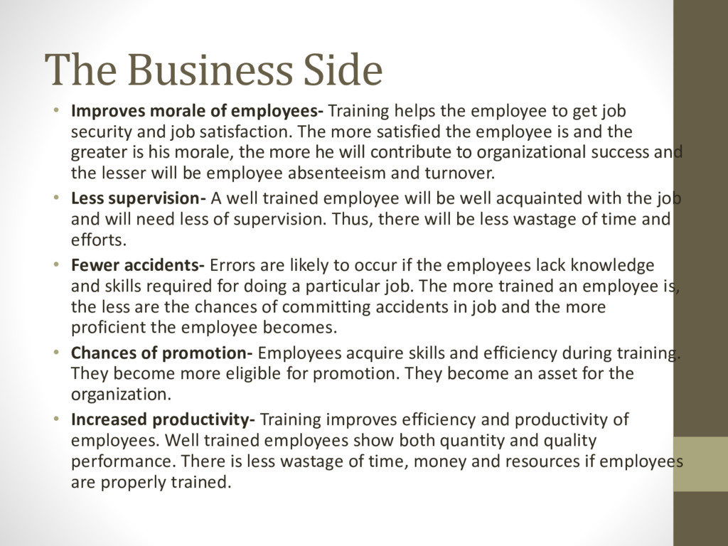The Business Side • Improves morale of employee...