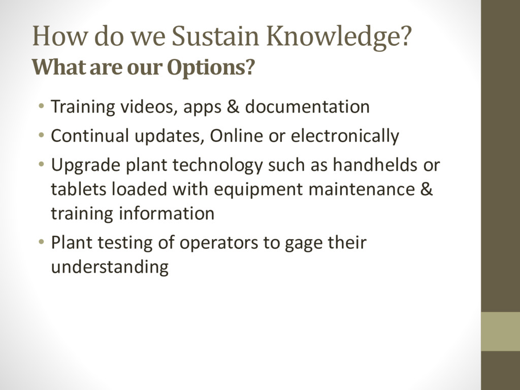How do we Sustain Knowledge? What are our Optio...