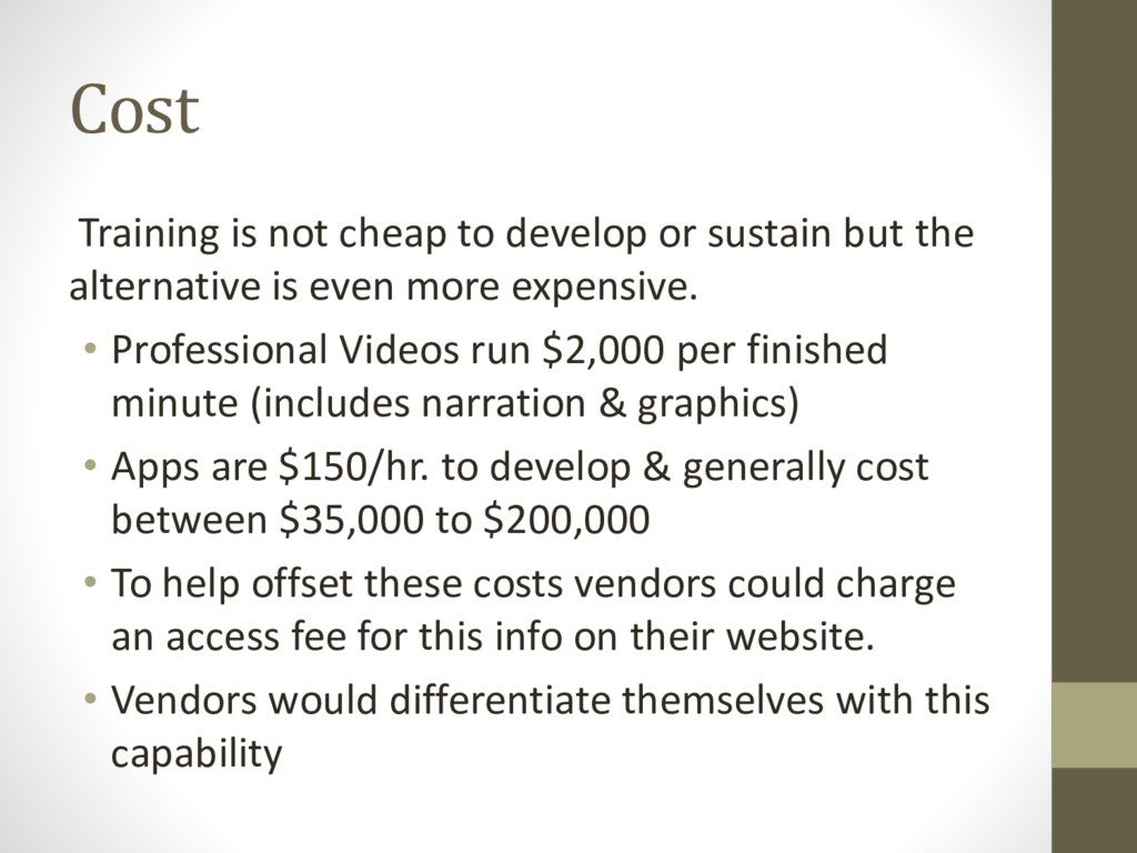 Cost Training is not cheap to develop or sustai...