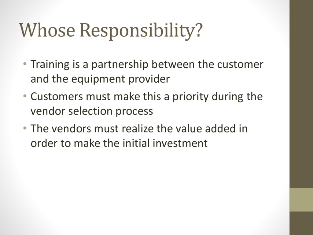Whose Responsibility? • Training is a partnersh...