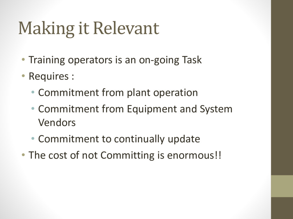 Making it Relevant • Training operators is an o...