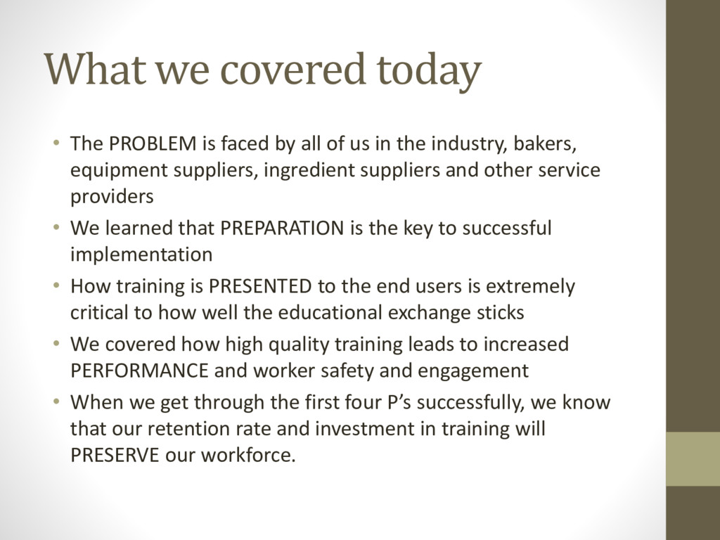 What we covered today • The PROBLEM is faced by...