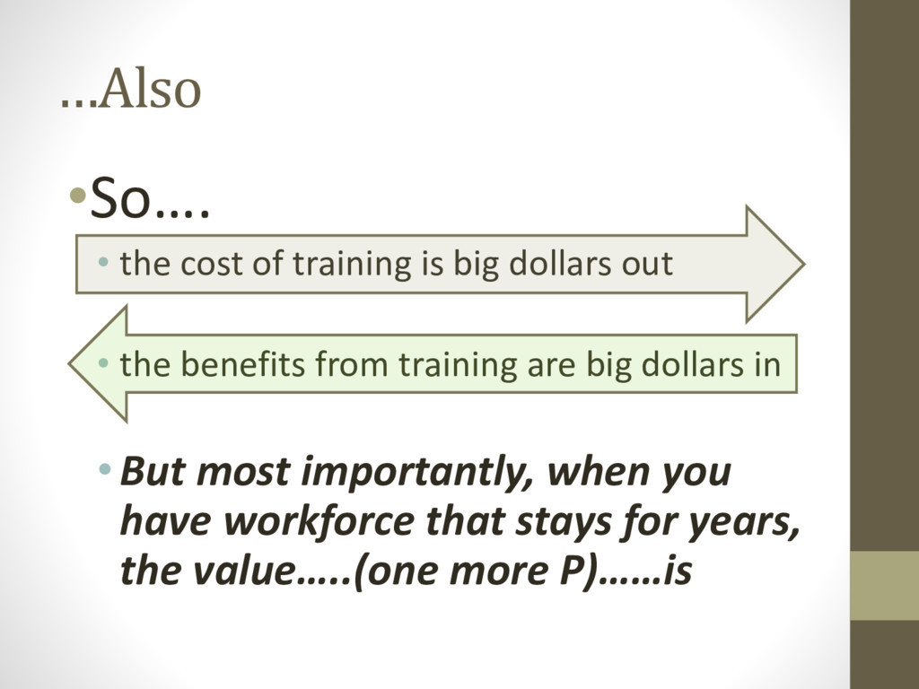 …Also •So…. • the cost of training is big dolla...