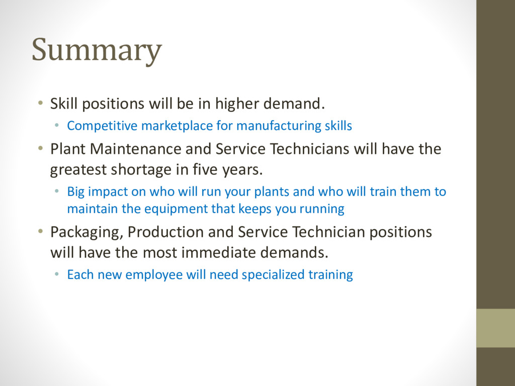 Summary • Skill positions will be in higher dem...
