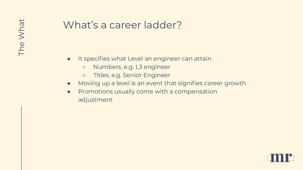 What's a career ladder? ● It specifies what Leve...