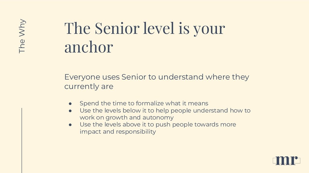 The Senior level is your anchor Everyone uses S...