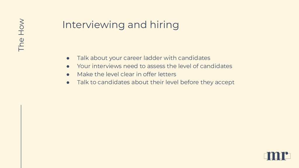 Interviewing and hiring ● Talk about your caree...