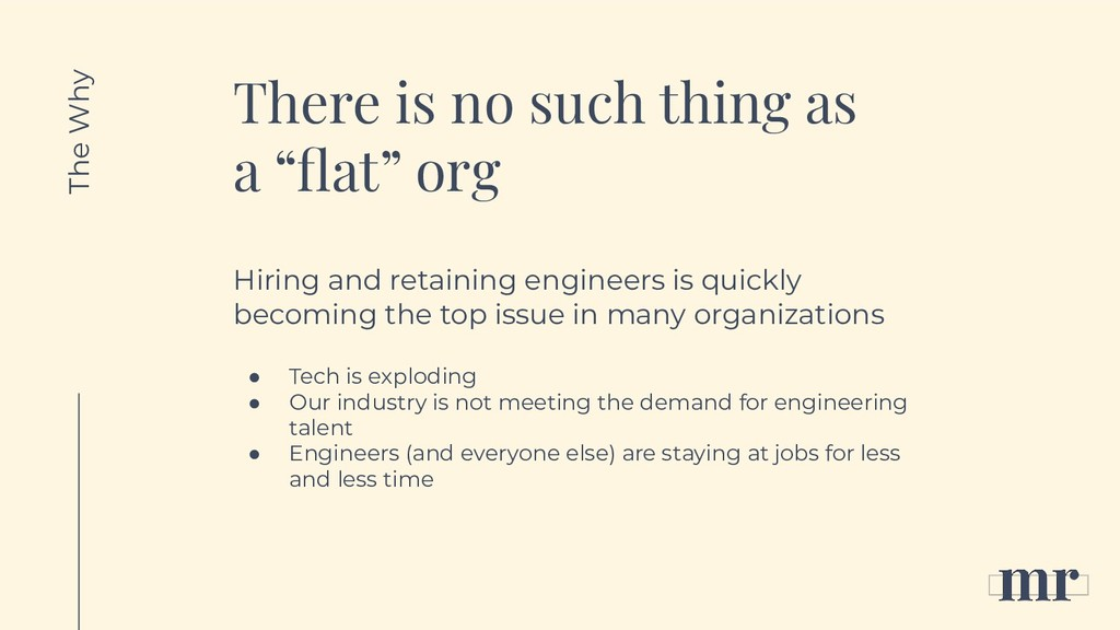 "There is no such thing as a ""flat"" org Hiring an..."