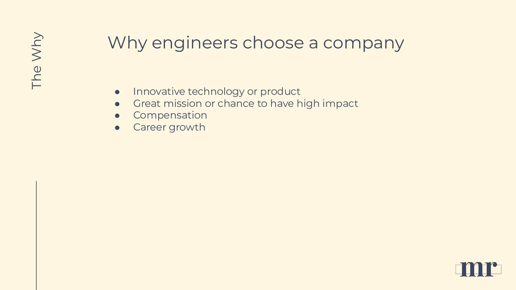 Why engineers choose a company ● Innovative tec...