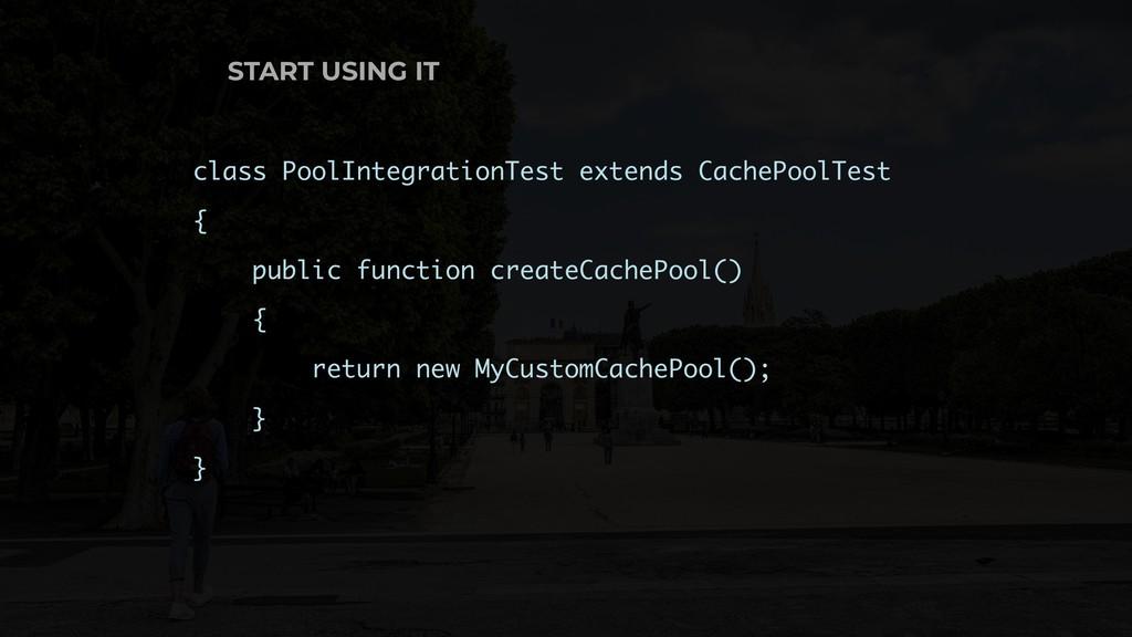 START USING IT class PoolIntegrationTest extend...