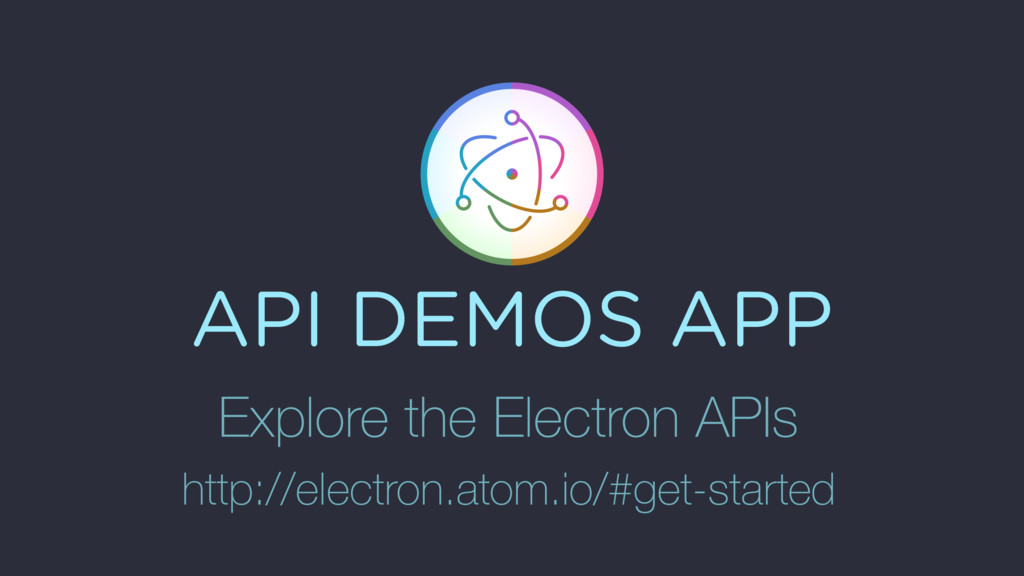 API DEMOS APP Explore the Electron APIs http://...