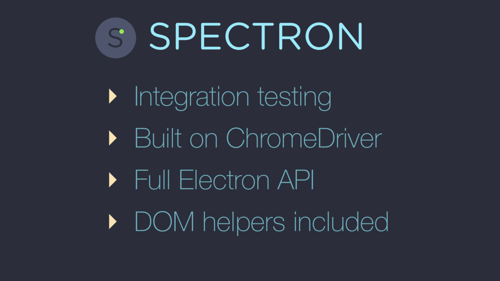 SPECTRON ‣ Integration testing ‣ Built on Chrom...