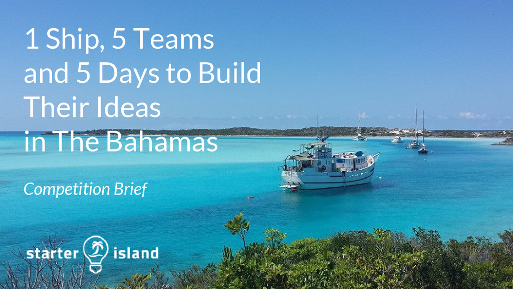 1 Ship, 5 Teams and 5 Days to Build Their Ideas...