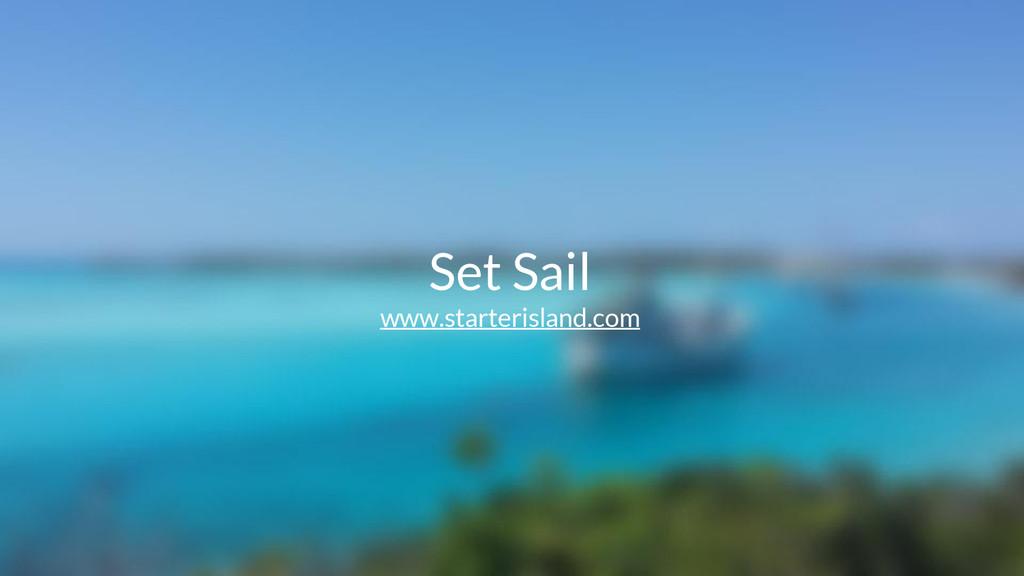 Set Sail www.starterisland.com