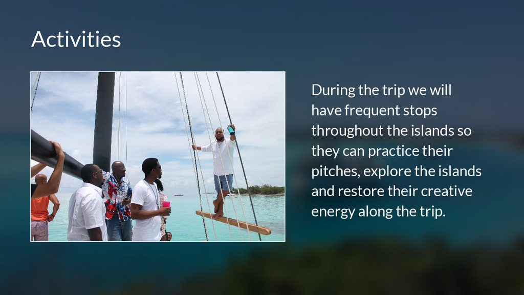 Activities During the trip we will have frequen...