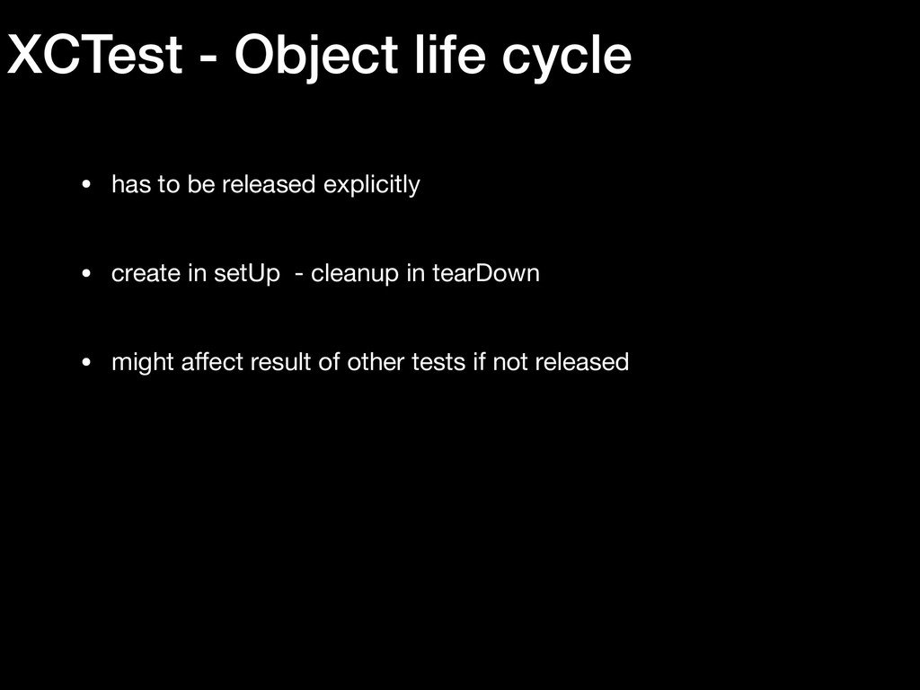 XCTest - Object life cycle • has to be released...