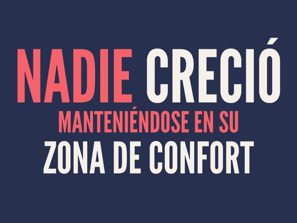 NADIE CRECIÓ MANTENIÉNDOSE EN SU ZONA DE CONFORT