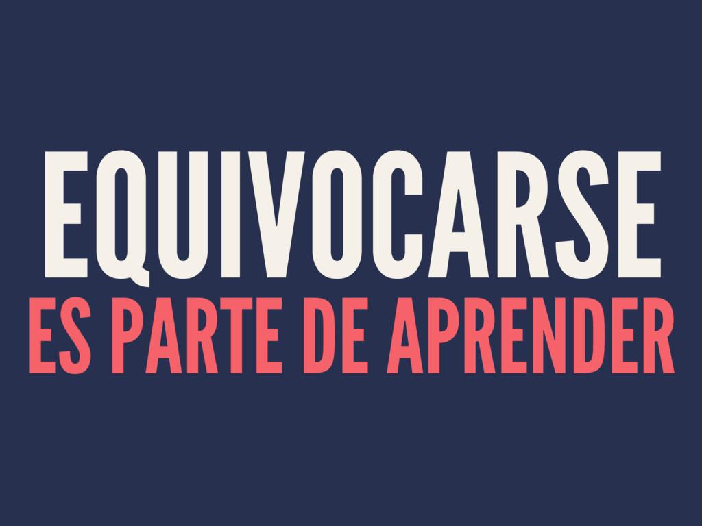 EQUIVOCARSE ES PARTE DE APRENDER