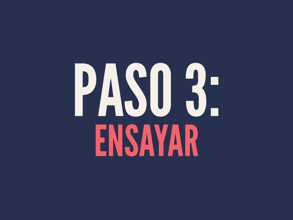 PASO 3: ENSAYAR