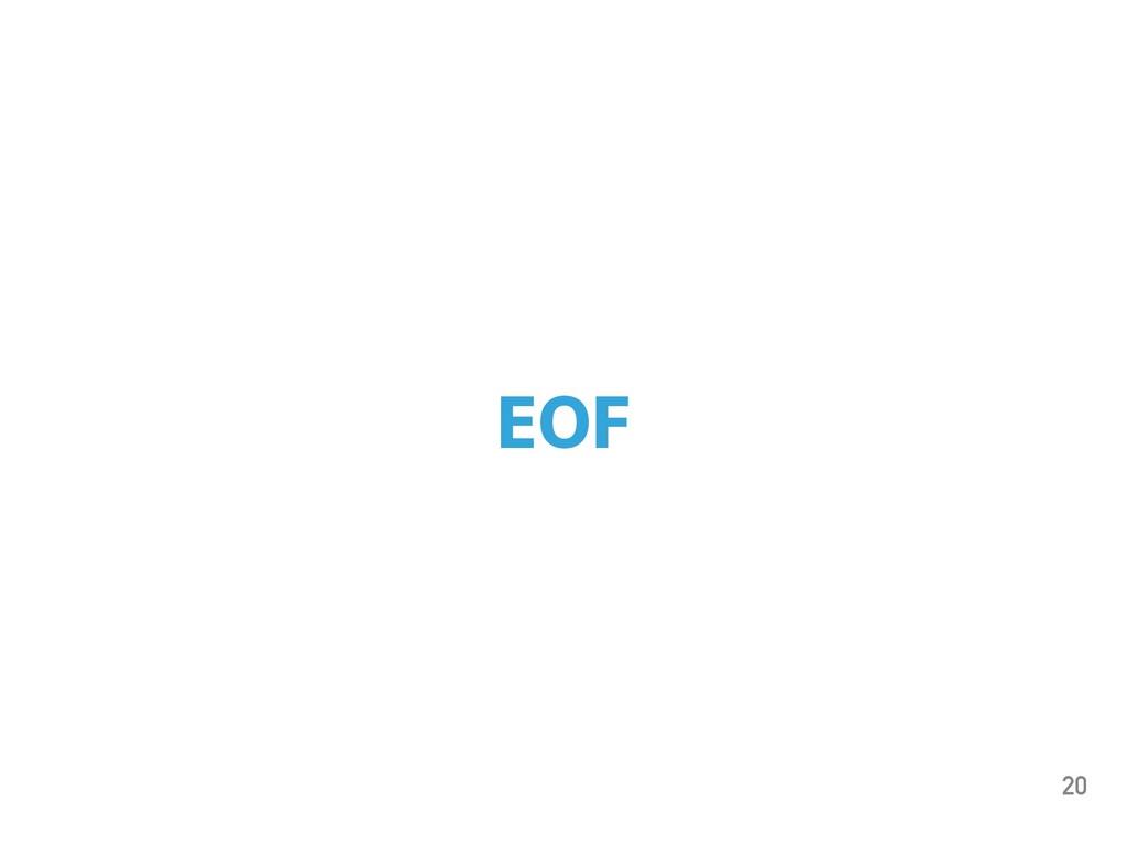 20 EOF