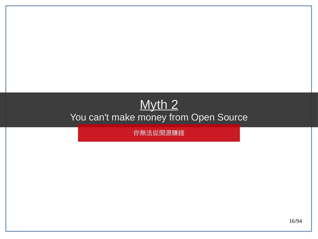 16/94 Myth 2 You can't make money from Open Sou...