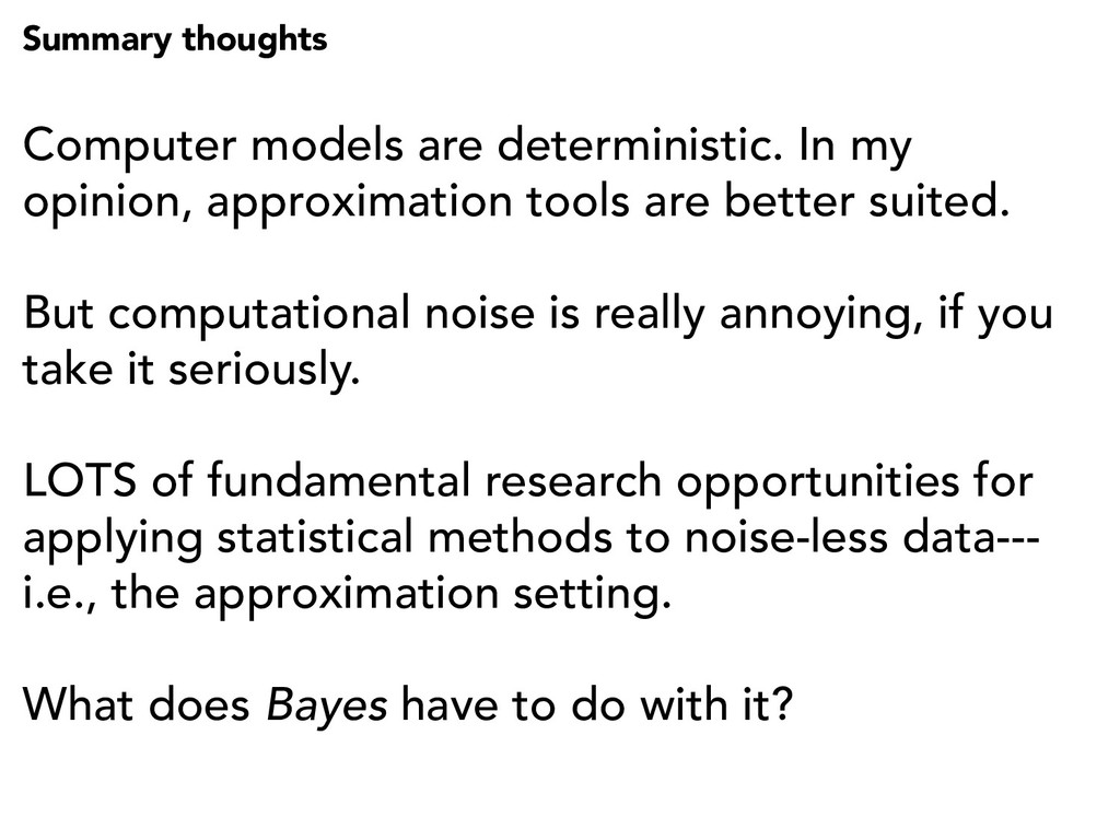 Computer models are deterministic. In my opinio...