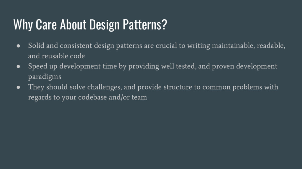 Why Care About Design Patterns? ● Solid and con...