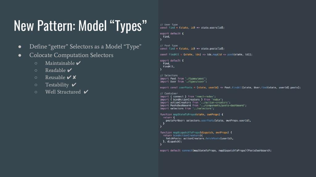 "New Pattern: Model ""Types"" ● Define ""getter"" Se..."
