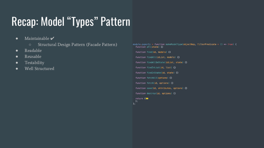 "Recap: Model ""Types"" Pattern ● Maintainable ✔ ○..."
