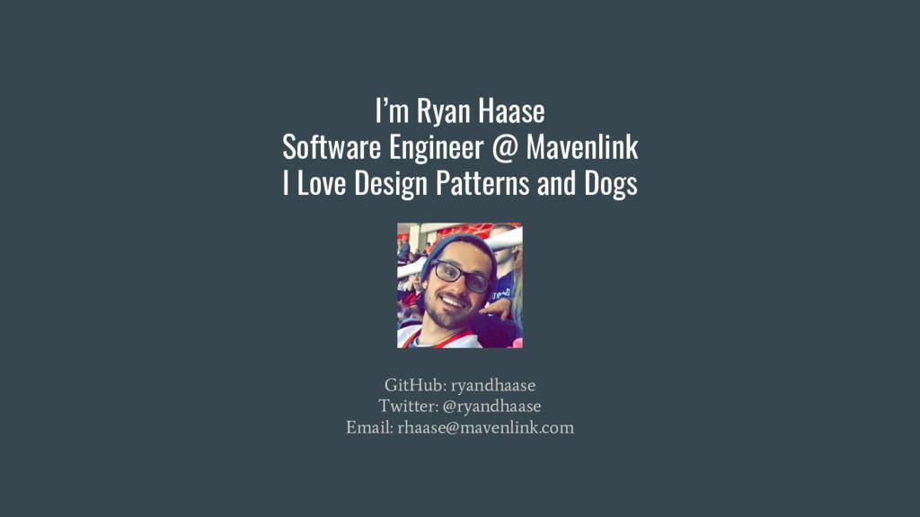 I'm Ryan Haase Software Engineer @ Mavenlink I ...