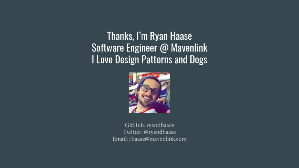 Thanks, I'm Ryan Haase Software Engineer @ Mave...