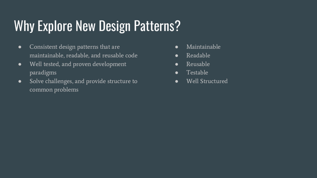 Why Explore New Design Patterns? ● Consistent d...