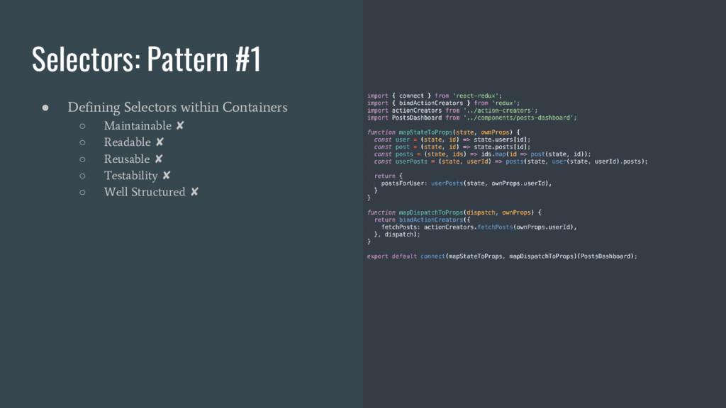 Selectors: Pattern #1 ● Defining Selectors with...