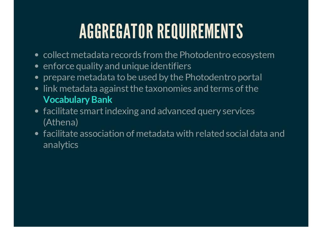 AGGREGATOR REQUIREMENTS collect metadata record...