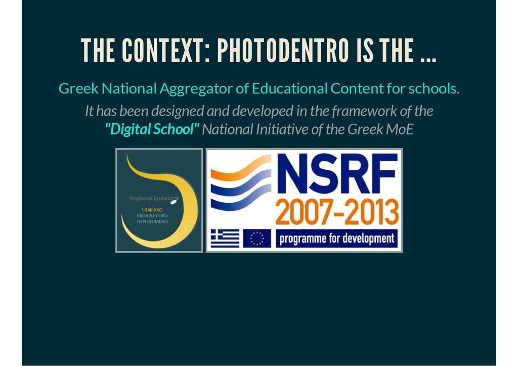 THE CONTEXT: PHOTODENTRO IS THE ... Greek Natio...