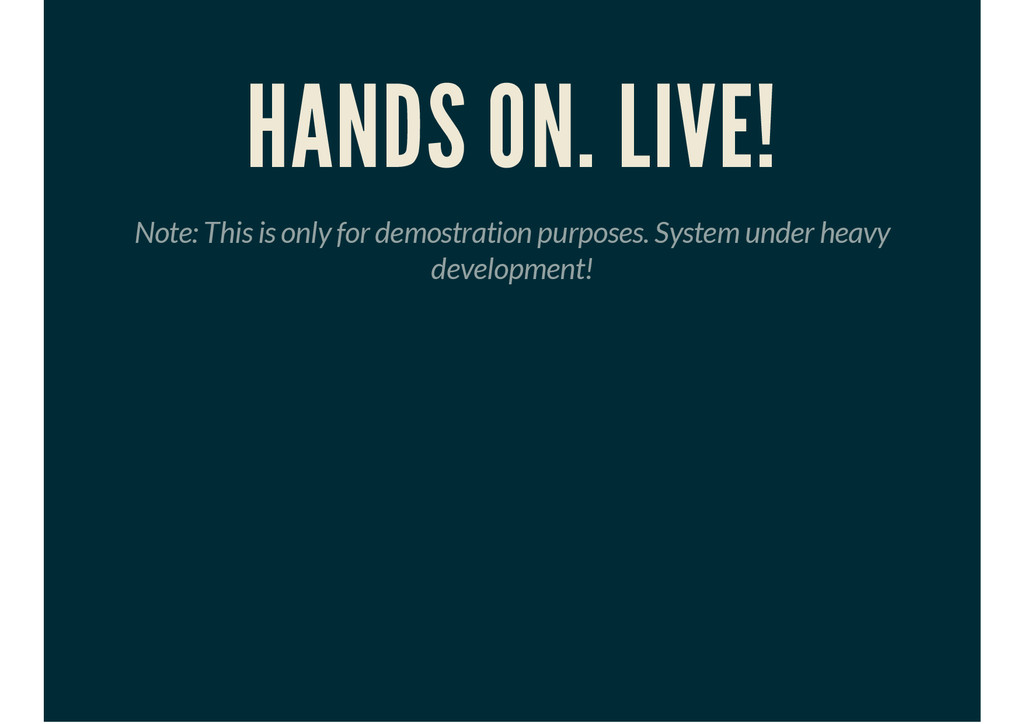 HANDS ON. LIVE! Note: This is only for demostra...