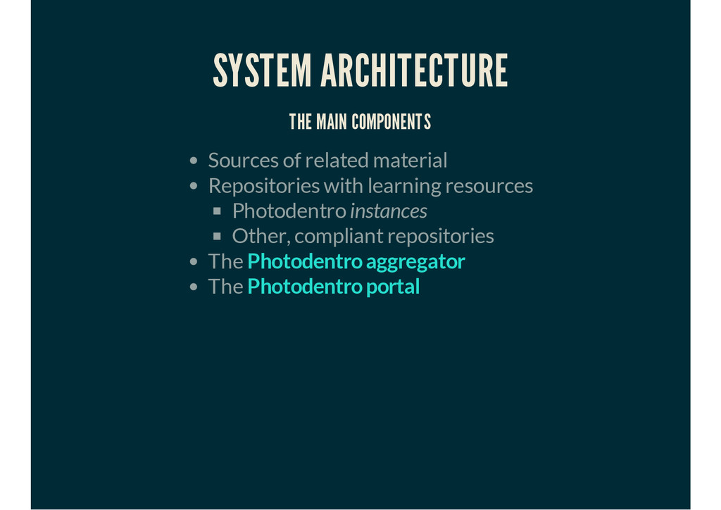 SYSTEM ARCHITECTURE THE MAIN COMPONENTS Sources...