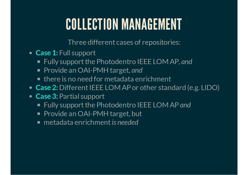 COLLECTION MANAGEMENT Three different cases of ...