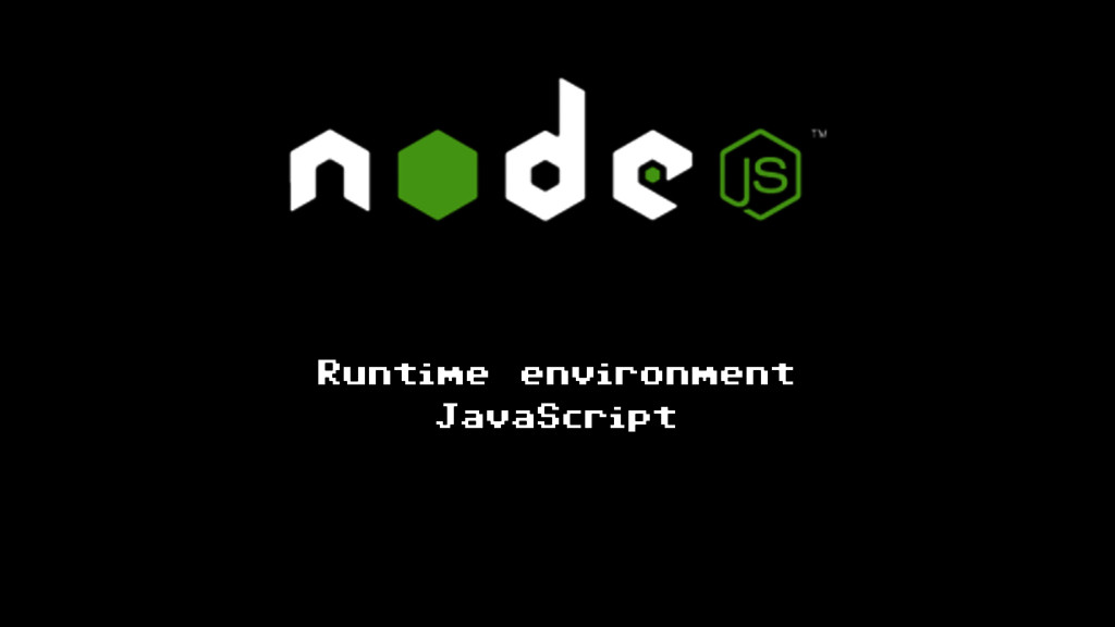 Runtime environment JavaScript