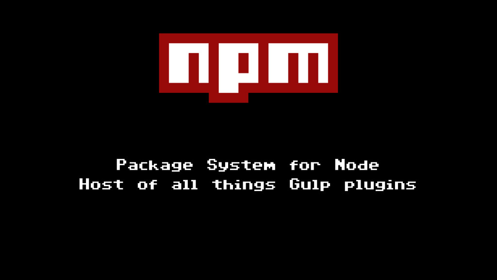 Package System for Node Host of all things Gulp...