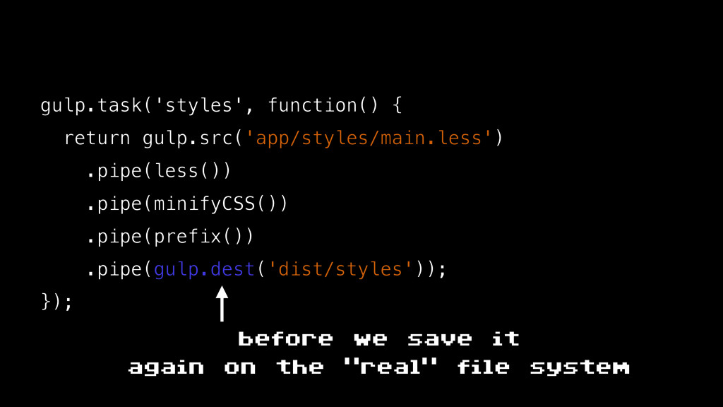 gulp.task('styles', function() { return gulp.sr...