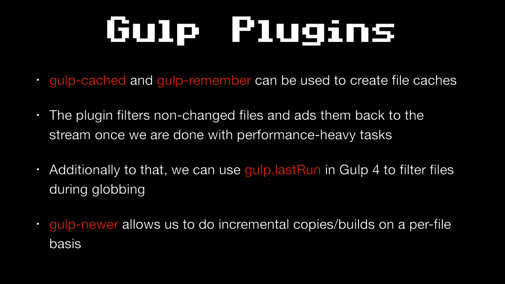 Gulp Plugins • gulp-cached and gulp-remember ca...