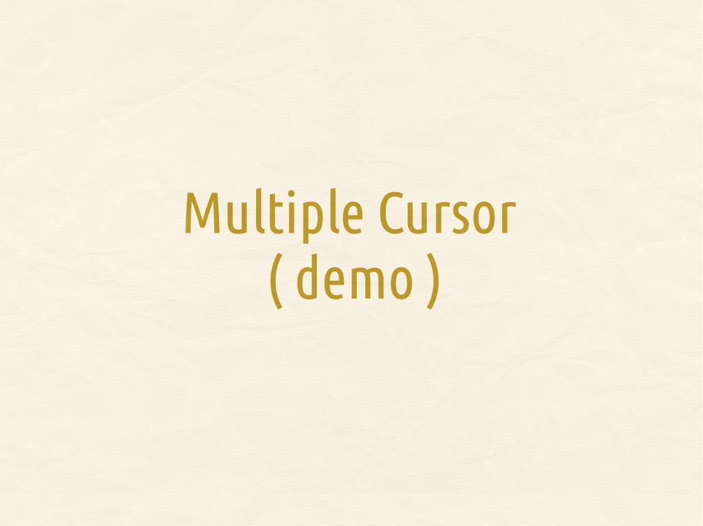 Multiple Cursor ( demo )