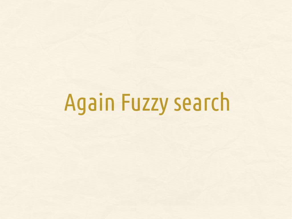 Again Fuzzy search