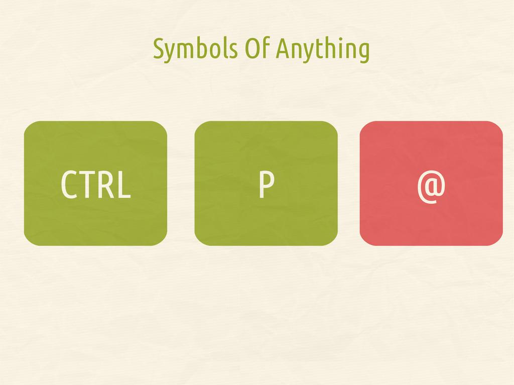 P CTRL @ @ Symbols Of Anything